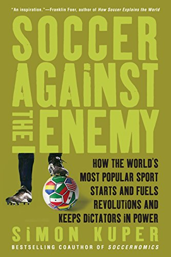 fan products of Soccer Against the Enemy: How the World's Most Popular Sport Starts and Fuels Revolutions and Keeps Dictators in Power