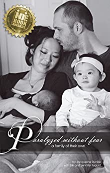 Paralyzed Without Fear: A Family of Their Own by [Dunkle, Jacqueline, Fugunt, Erik]