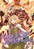 Skeleton Knight in Another World (Light Novel) Vol. 6