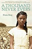 A Thousand Never Evers, Shana Burg, 0385904681