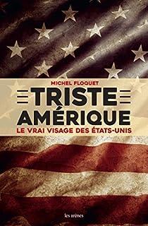 Triste Amérique : le vrai visage des États-Unis, Floquet, Michel
