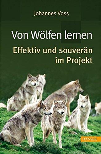 Von Wölfen lernen - effektiv und souverän im Projekt