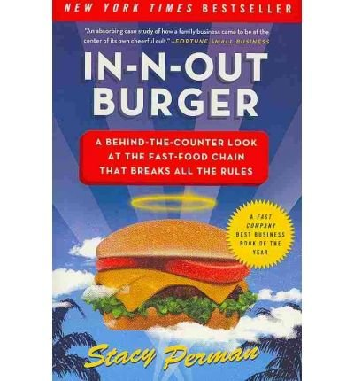In-N-Out Burger: A Behind-the-counter Look at the Fast-food Chain That Breaks All the Rules (Paperback) - Common