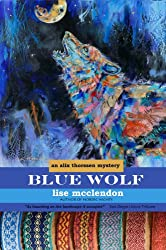 Blue Wolf (Alix Thorssen Mysteries Book 4)