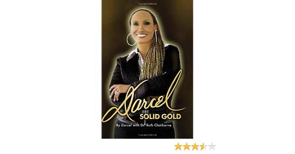 Darcel Solid Gold: Darcel with Dr. Ruth Claiborne: 9781425764326:  Amazon.com: Books