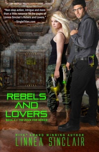 Rebels and Lovers (Dock Five) (Volume 4)