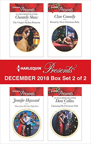 Harlequin Presents December 2018 - Box Set 2 of 2: Claiming His Christmas Wife\Married for A One-Night Heir\Bound by Their Christmas Baby\The Virgin's Sicilian Protector (Conveniently Wed!)