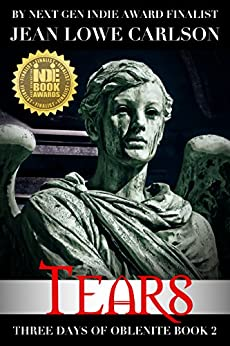 Tears (Three Days of Oblenite #2): A Dark Fantasy M M BDSMerotica Gay Paranormal Romance by [Carlson, Jean Lowe]