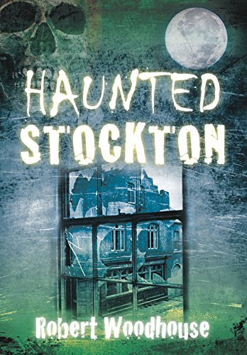 Haunted Stockton by Robert Woodhouse - Stockton Malls