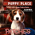 Puppy Place #8: Patches Audiobook by Ellen Miles Narrated by Aliza Foss