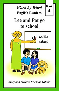 Lee and Pat go to school (Word by Word graded readers, Book 4) by [Gibson, Philip]