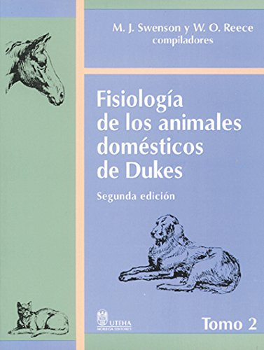 Fisiologia De Los Animales Domesticos De Dukes / Dukes' Phisiology of Domestic Animals (Spanish Edition)