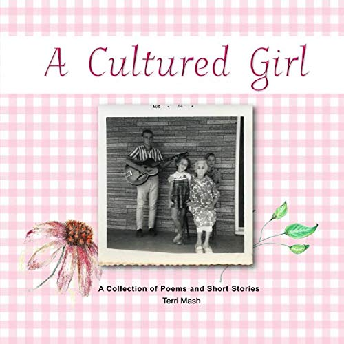 A Cultured Girl: A Collection of Poems and Short Stories