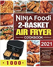 Ninja Foodi 2-Basket Air Fryer Cookbook: Easy & Delicious Air Fry, Dehydrate, Roast, Bake, Reheat, and More Recipes for Beginners and Advanced Users