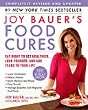 Joy Bauers Food Cures: Eat Right to Get Healthier, Look Younger, and Add Years to Your Life