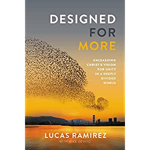 Designed for More: Unleashing Christ's Vision for Unity in a Deeply Divided World