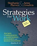 img - for Strategies That Work, 3rd edition: Teaching Comprehension for Engagement, Understanding, and Building Knowledge, Grades K-8 book / textbook / text book