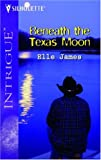 Beneath the Texas Moon, Elle James, 0373229062