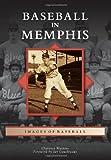 Baseball in Memphis, Clarence Watkins, 0738591084