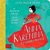 Little Master Tolstoy: Anna Karenina (BabyLit) by Jennifer Adams (2013-09-10)
