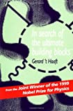 In Search of the Ultimate Building Blocks, Gerard t' Hooft, 0521578833