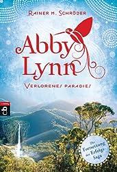 Abby Lynn - Verlorenes Paradies: Band 5