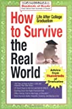How to Survive in the Real World - Life after College Graduation, Hundreds of Heads, 1933512032
