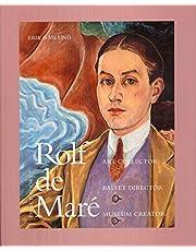 Rolf de Mar: Art Collector, Ballet Director, Museum Creator