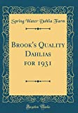 Amazon / Forgotten Books: Brook s Quality Dahlias for 1931 Classic Reprint (Spring Water Dahlia Farm)