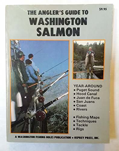 The angler's guide to Washington salmon: Fishing maps, where-to, how-to, techniques, rigs, tackle