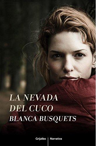 La nevada del cuco (Narrativa (grijalbo)) por Blanca Busquets