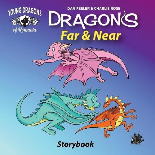 Dragons Far and Near: The Picture Book (Dragons of Romaina)