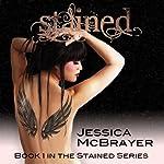 Stained: Volume 1 | Jessica McBrayer