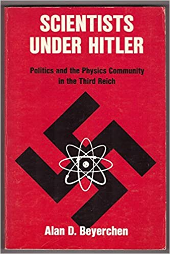 Book Scientists Under Hitler: Politics and the Physics Community in the Third Reich