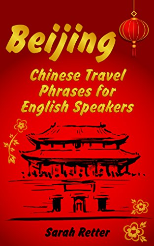 VEL PHRASES for ENGLISH SPEAKERS: The most needed 1.000 phrases to get what you want when traveling in China ()