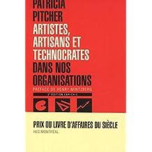 ARTISTES, ARTISANS ET TECHNOCRATES DANS NOS ORGANISATIONS