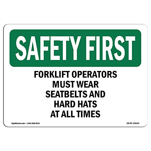 OSHA Safety First Sign - Forklift Operators Must Wear Seatbelts and | Vinyl Label Decal | Protect Your Business, Work Site, Warehouse |  Made in The USA from SignMission