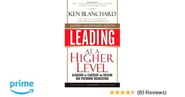 Amazon leading at a higher level revised and expanded edition expanded edition blanchard on leadership and creating high performing organizations 2nd edition 9780137011704 susan fowler ken blanchard books fandeluxe Images