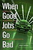 Kyпить When Good Jobs Go Bad: Globalization, De-unionization, and Declining Job Quality in the North American Auto Industry на Amazon.com