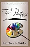 img - for The Painting by Kathleen J. Shields (2015-10-27) book / textbook / text book
