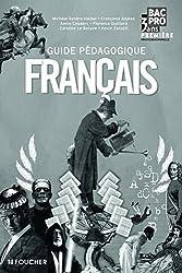 Français 1e Bac pro : Guide pédagogique