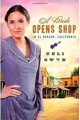 A Bride Opens Shop in El Dorado, California (Brides & Weddings) Paperback