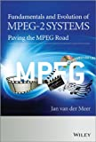 Fundamentals and Evolution of MPEG-2 Systems, Jan Van der Meer and Alexander MacInnis, 0470974338