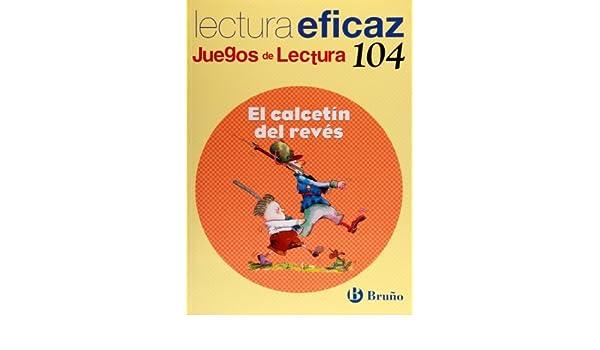 El calcet?-n del rev??s / The sock Inside Out: Lectura eficaz / Effective Reading (Juegos De Lectura / Reading Games) by Javier Botran Lopez (2012-06-30) ...