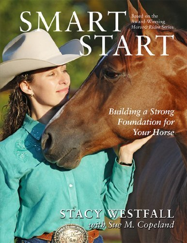 smart-start-building-a-strong-foundation-for-your-horse-by-stacy-westfall-2012-03-01