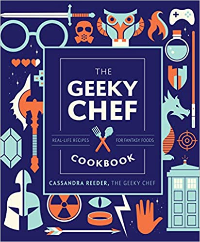 The-Geeky-Chef-Cookbook-:-Real-Life-Recipes-for-Favorite-Fantasy-Foods