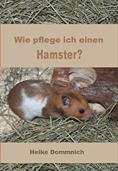 wie pflege ich einen hamster german edition 1 heike. Black Bedroom Furniture Sets. Home Design Ideas