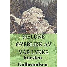 Sjeldne øyeblikk av vår lykke (Norwegian Edition)