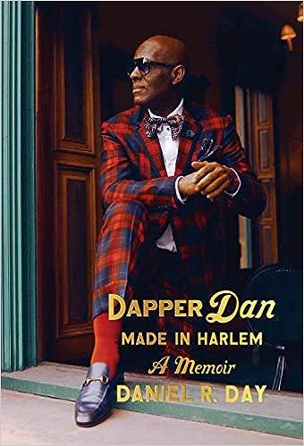 06ada17e4 Amazon.com: Dapper Dan: Made in Harlem: A Memoir (9780525510512): Daniel R.  Day, Mikael Awake: Books