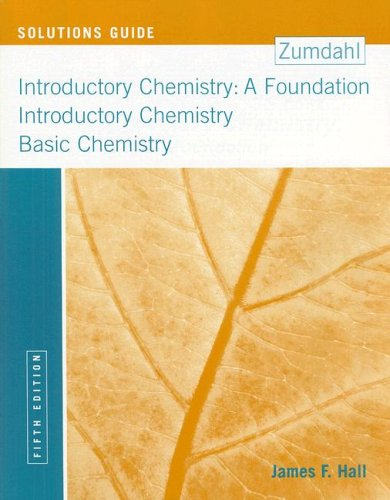 Solutions Guide for Zumdahl's Introductory Chemistry: A Foundation, 5th